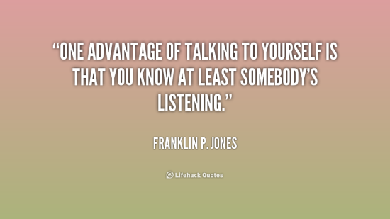 quote-Franklin-P.-Jones-one-advantage-of-talking-to-yourself-is-187227_1.png